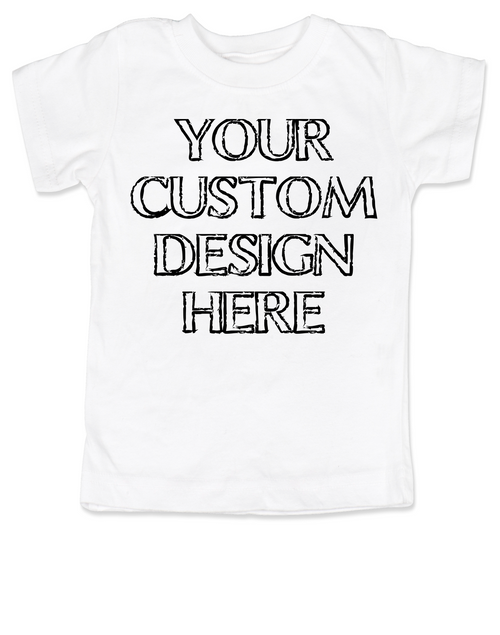 ab6ba7e15 custom create your own toddler shirt, funny toddler shirts, personalized  baby t-shirt