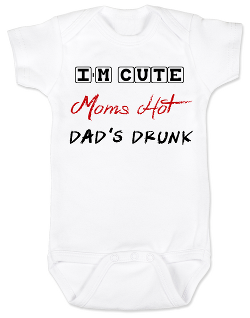 8f73c9d6 Dad's drunk baby Bodysuit, i'm cute mom's hot, funny dad drinking Bodysuit