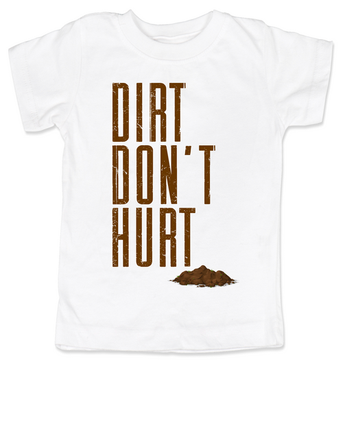 Dirt don't hurt toddler shirt, kid playing in dirt, nature baby, toddlers exploring outside, it's ok to play in dirt, funny toddler shirt for active parents, outdoorsy kids, dirt won't hurt a toddler, play in mud toddler shirt, play outdoors toddler shirt, toddler exploring nature gift, hippie kid, let kids get dirty and play outside, earth baby