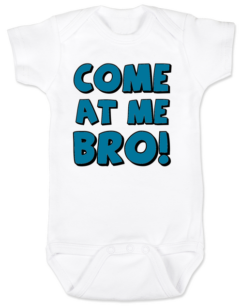Come at me bro baby Bodysuit, funny tough baby Bodysuit, come at me bro