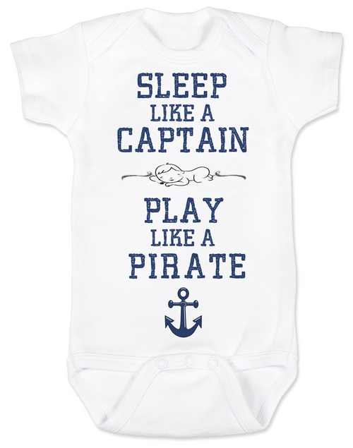 Sleep Like A Captain, Play Like a Pirate, wipe me booty, Aaaaar, Pirate baby, nautical onsie, Work Like a Captain Play Like a Pirate, Sailor infant bodysuit