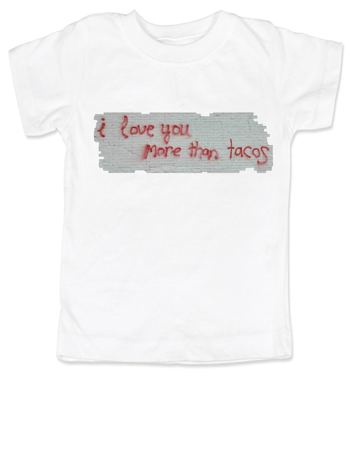 I love you more than tacos graffiti art toddler shirt, white