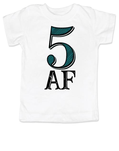 Toddler AF Shirt 5 5AF Kid Funny Year Old