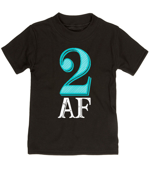 Toddler AF Shirt 2 2AF Kid Terrible 2s Twos