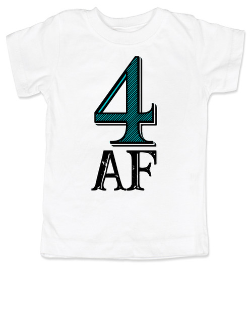 Toddler AF Shirt 4 4AF Funny Year Old