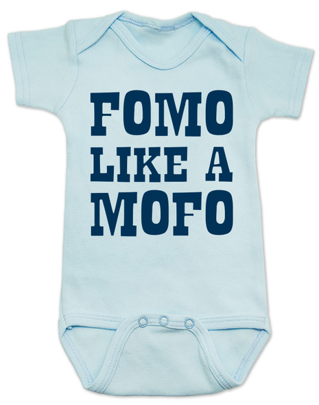 Fomo like a mofo, funny baby gift, fear of missing out, ready to get out and have fun, fun baby gift, party parents baby gift, ready to party baby onesie, fomo baby bodysuit, blue