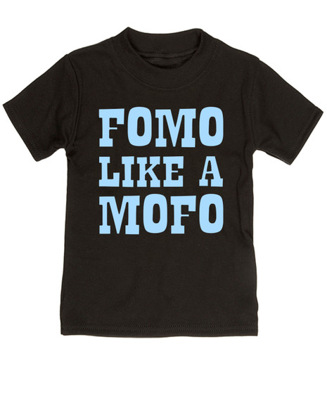 Fomo like a mofo, funny toddler gift, fear of missing out, ready to get out and have fun, fun toddler gift, party parents gift for kid, ready to party kid shirt, fomo for kids, black