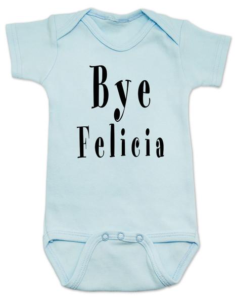 Bye Felicia baby bodysuit, Friday movie baby bodysuit, movie themed baby gift, popular saying on a baby onesie, funny friday baby gift, saying from a funny movie, blue