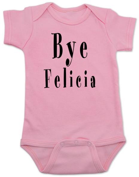 Bye Felicia baby bodysuit, Friday movie baby bodysuit, movie themed baby gift, popular saying on a baby onesie, funny friday baby gift, saying from a funny movie, pink
