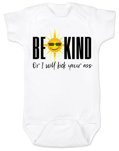 Be kind baby onesie, be kind or I'll kick your ass, funny be kind baby onesie, being kind is cool, funny saying on baby bodysuit, funny offensive baby shower gift, white