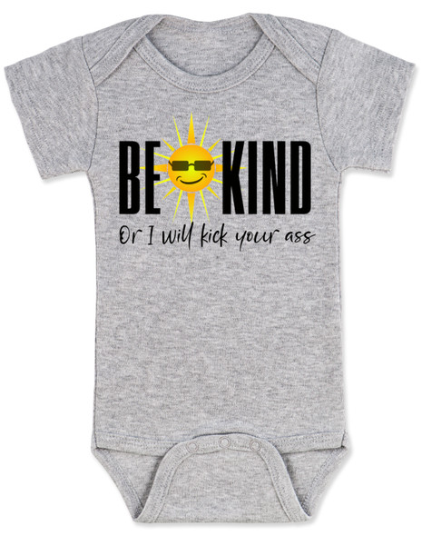 Be kind baby onesie, be kind or I'll kick your ass, funny be kind baby onesie, being kind is cool, funny saying on baby bodysuit, funny offensive baby shower gift, grey