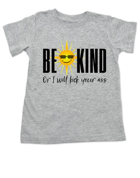 Be kind toddler shirt, be kind or I'll kick your ass, funny be kind toddler shirt, being kind is cool, funny saying on toddler shirt, grey