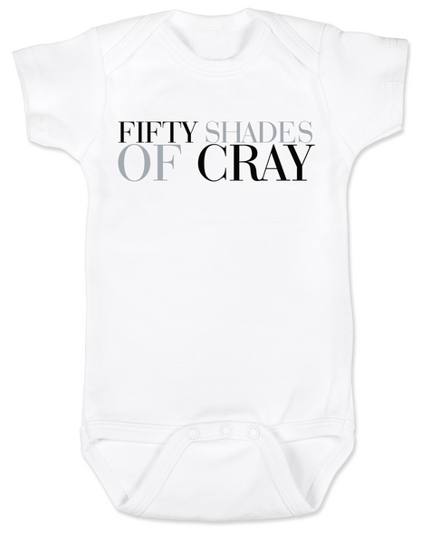 Fifty Shades of Cray baby Bodysuit, 50 shades of grey, Fifty Shades of grey baby onsie, cray cray baby, crazy baby, mommy read fifty shades book, bookish Bodysuit
