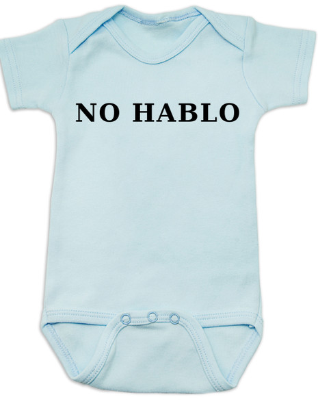 No Hablo baby Bodysuit, no speak, I don't speak, funny spanish onsie, blue
