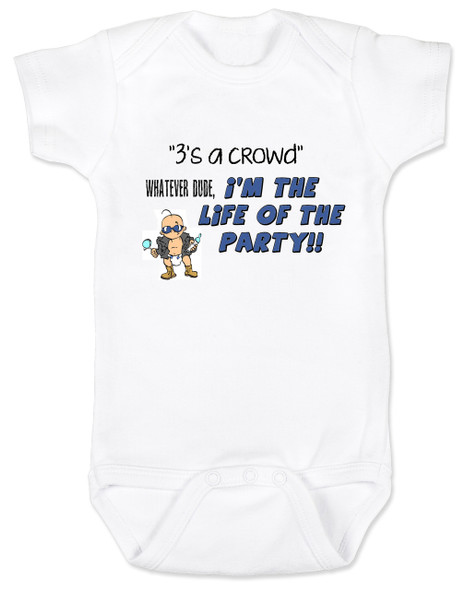 3's a crowd baby Bodysuit, I'm the life of the party baby Bodysuit, funny baby gift for third child, three's a crowd, Whatever dude baby onsie, 3rd child is the best