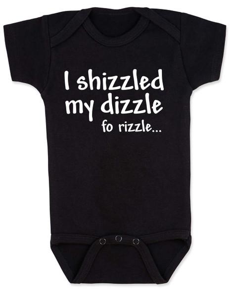 I shizzled my dizzle baby Bodysuit, snoop dog, gangsta baby, funny gangster slang onsie, black