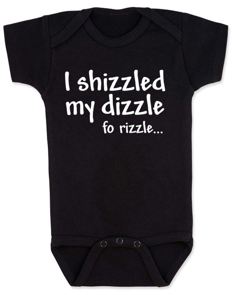 I shizzled my dizzle baby Bodysuit, snoop dog, gangsta baby, funny gangster slang onsie, black