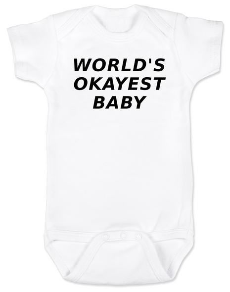 World's Okayest Baby Bodysuit, Worlds best baby, Okayest child