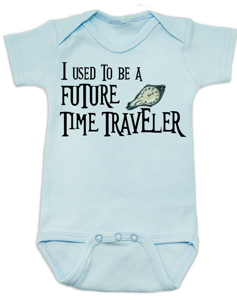I used to be a future time traveler baby Bodysuit, time travel, sci-fi baby onsie, science fiction, blue