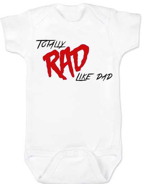 Rad like Dad, Totally RAD, 80's Baby Bodysuit