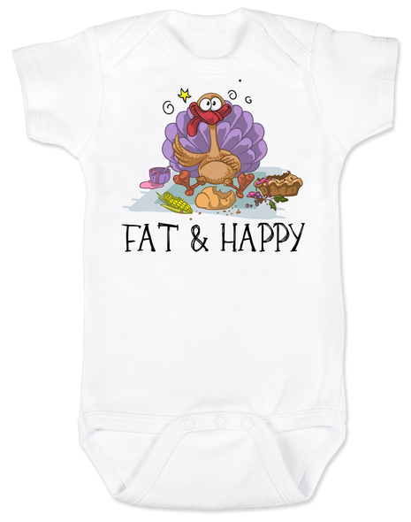 Fat and Happy Baby Bodysuit, Thanksgiving onsie, first thanksgiving Bodysuit, funny turkey, Fat & Happy