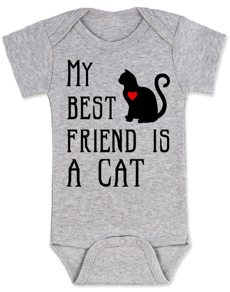 My Best Friend is a Cat Baby Bodysuit, Kitty Cat Love Onsie, Babies Best Friend, Fur Babies best friend, Love my Cats, personalized cat lover Bodysuit, unique baby shower gift, personalized baby birthday gift, cute I love my cat baby clothes, badass cat Bodysuit, Rescue kitty, grey
