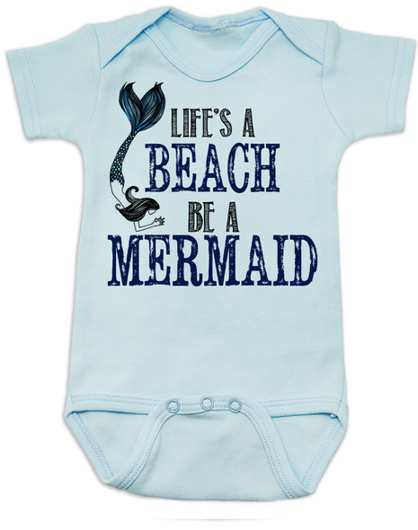 Life's a beach baby Bodysuit, Be a mermaid baby Bodysuit, Beachy baby onsie, mermaid tail, I'd rather be in water, Little Mermaid, born to be a mermaid, blue