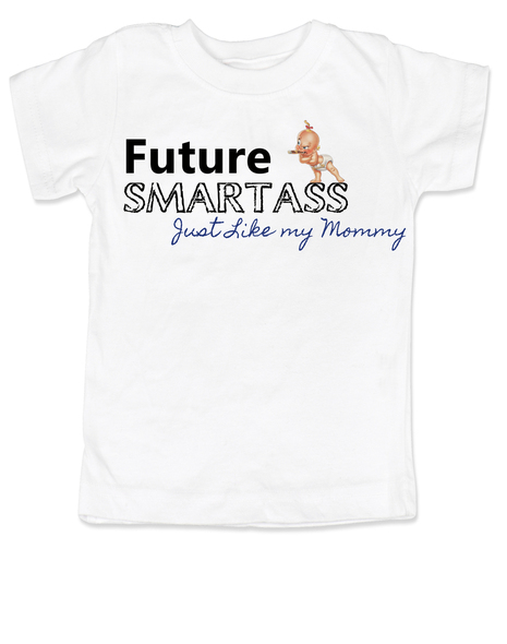 Future Smartass toddler shirt, Smart-ass Dad, Smart Ass Mom, Funny parents, Smart Ass toddler t-shirt, Future toddler shirt, Smartass like Mommy, white