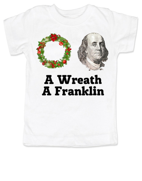 Funny Christmas toddler shirt, A Wreath A Franklin, aretha franklin, Punny Christmas toddler t-shirt, white