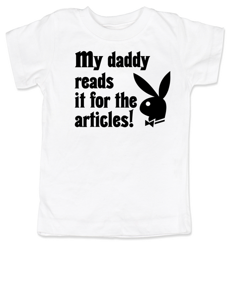 Playboy toddler shirt, Playboy bunny kid t shirt, Playboy toddler t-shirt, My Daddy Reads playboy for the articles, I read it for the articles, Funny playboy magazine toddler gift,  white