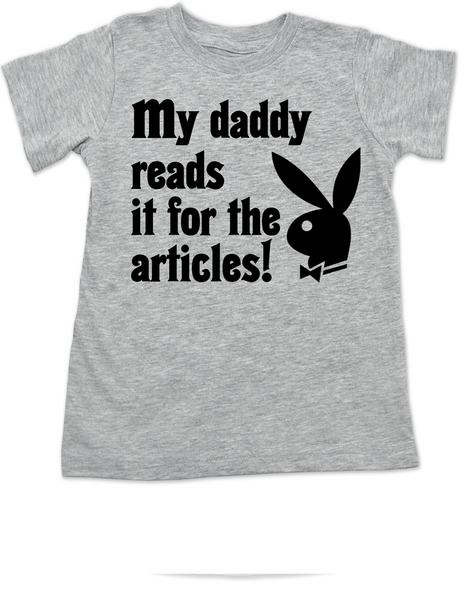 Playboy toddler shirt, Playboy bunny kid t shirt, Playboy toddler t-shirt, My Daddy Reads playboy for the articles, I read it for the articles, Funny playboy magazine kid gift, grey