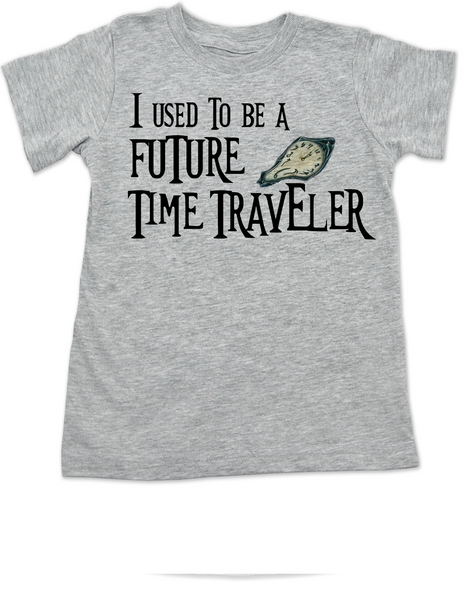 I used to be a future time traveler toddler shirt, time travel, sci-fi toddler t-shirt, science I used to be a future time traveler toddler shirt, time travel, sci-fi toddler t-shirt, science fiction kid shirt, time travelling toddler, grey