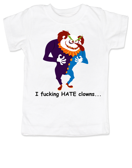 I hate clowns toddler shirt, creepy clown, clown phobia, circus, carnie