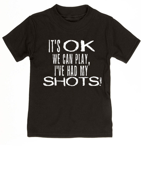We can play, I've had my shots, funny vaccination toddler shirt, anti-vaxxer, vaccinate your kids, black