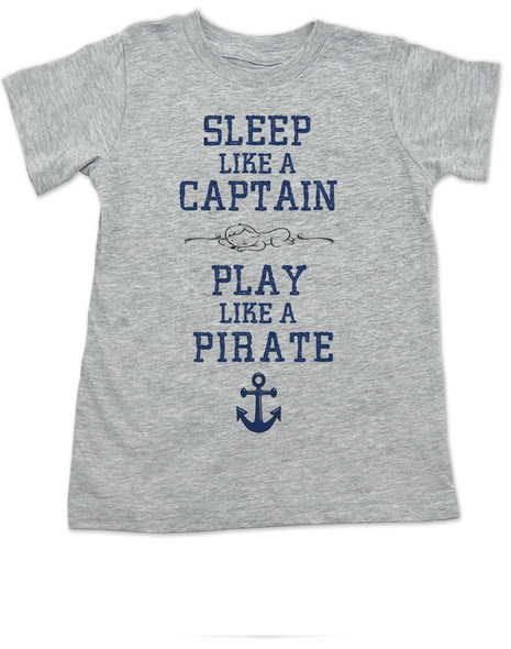 Sleep Like A Captain, Play Like a Pirate, wipe me booty, Aaaaar toddler shirt, Pirate kid, nautical toddler t-shirt, Work Like a Captain Play Like a Pirate, Sailor kid t shirt, funny pirate toddler shirt, grey