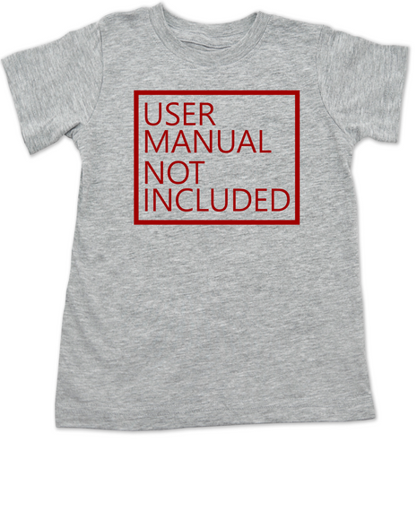 User Manual Not Included toddler shirt, clueless parents gift, no instructions included toddler shirt, grey