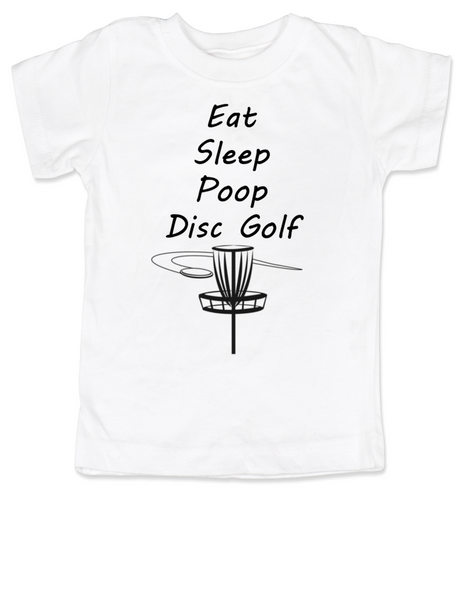 Eat Sleep Poop Disc Golf toddler shirt, Future Disc Golfer, Disc golf toddler t-shirt, funny disc golf kid clothes, Daddy's disc golf buddy, disc golf caddy, disc golf toddler shirt, white