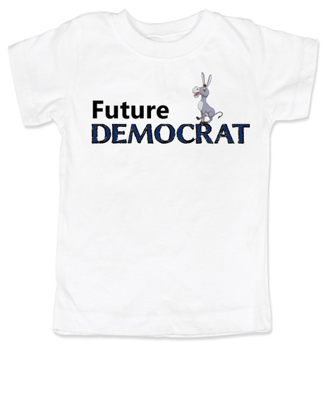 Future Democrat toddler shirt, Little Democrat, Left Wing kid t shirt, Democratic Party toddler shirt, Liberal, Donkey, Political toddler t-shirt, kid politics, Election Year kid, 2016 Election, Hillary Clinton toddler shirt, white