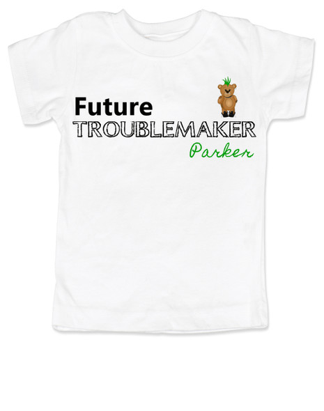 Future Troublemaker toddler shirt, Personalized funny toddler t-shirt, Strong Willed Child, Trouble Maker, personalized with custom name, white