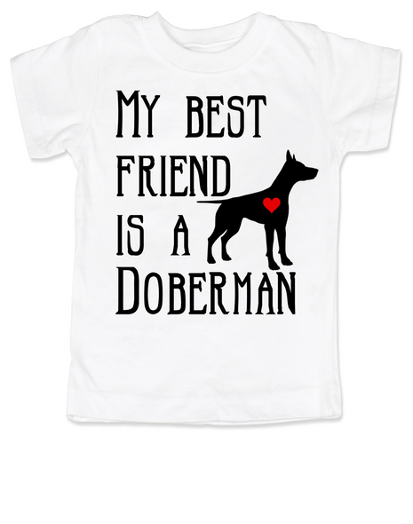 My Best Friend is a Doberman toddler shirt, Doberman Puppy Love toddler t-shirt, kids Best Friend, Fur baby best friend, Love my doggy, personalized dog lover toddler shirt, unique baby shower or birthday gift, personalized kid birthday gift, cute I love my dog kid clothes, badass dog toddler shirt, Rescue dog toddler shirt, personalized dog toddler shirt