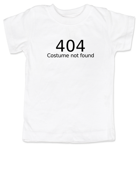 404 error costume not found toddler shirt, child 404 costume not found, computer error, Geeky Halloween toddler shirt, Nerdy kid, halloween toddler t-shirt