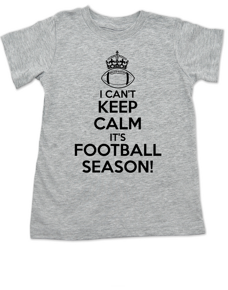 Keep calm it's football season toddler shirt, funny keep calm toddler shirt, little football fan shirt, watching football with daddy, future football fan, I can't keep calm toddler shirt, ready for football kid shirt