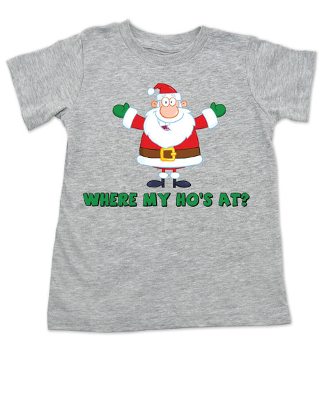 Where My Ho's At toddler shirt, Ho Ho Ho's, Badass Santa Claus, Offensive Christmas toddler shirt, grey