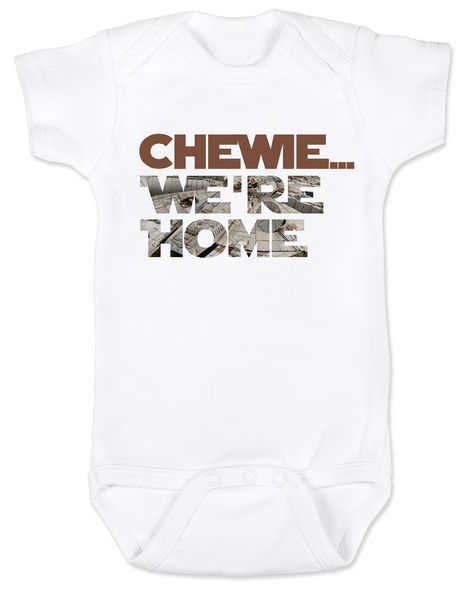 Chewbacca baby Bodysuit, chewie we're home baby, Han Solo Baby Bodysuit, Star Wars Onsie, Little Smuggler, Wookie, Millennium Falcon, Young Jedi, The force is strong with this one, Who's Scruffy Looking?