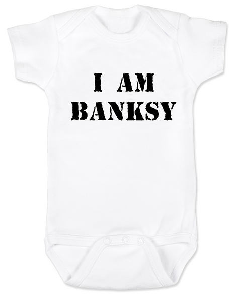 I am Banksy baby Bodysuit, Banksy baby clothing, white