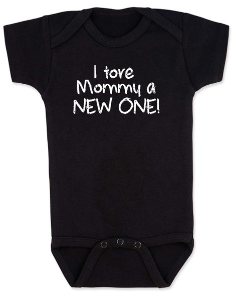 I tore Mommy a New One baby Bodysuit, funny labor onsie, mommy tore during labor, baby shower gag gift, black