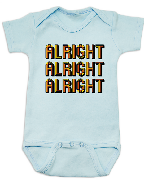 Alright Alright Alright Baby Bodysuit