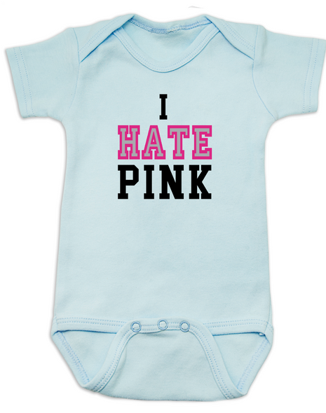 I HATE PINK baby Bodysuit, pink hate, badass baby girl, cool baby girl clothes, tough girl, no pink baby girl, LOVE PINK, funny PINK baby Bodysuit, funny gender equality baby bodysuit, punk rock baby girl onsie, rock and roll baby girl, girls wear blue too