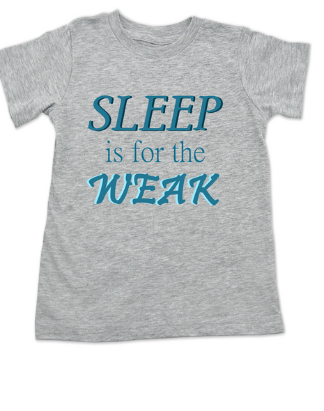 Sleep is for the weak toddler shirt, sleep deprived mom gift, funny toddler shirt about sleep, Sleep is for the weak, toddler doesn't sleep, funny shirt for the sleep deprived mother