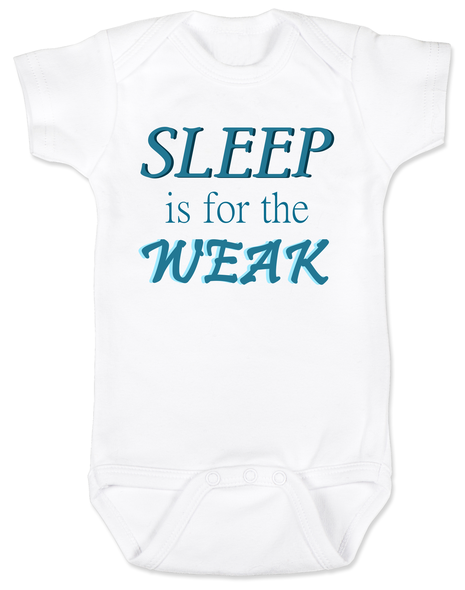 Sleep is for the weak baby Bodysuit, sleep deprived new mom gift, funny new baby gift, Sleep is for the weak, new baby no sleep, baby won't sleep infant bodysuit